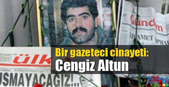 Bir gazeteci cinayeti: Cengiz Altun
