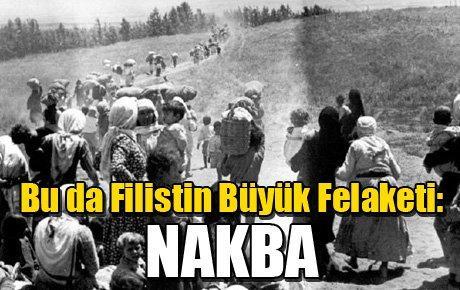 Bu da Filistin Büyük Felaketi: NAKBA