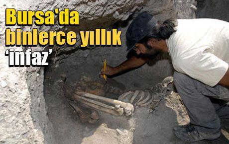 Bursa'da binlerce yıllık infaz