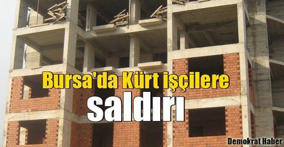 Bursa'da Kürt işçilere saldırı