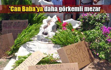 'Can Baba'ya daha görkemli mezar