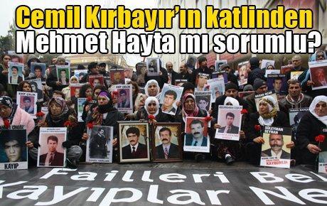 Cemil Kırbayır'ın katlinden Mehmet Hayta mı sorumlu?