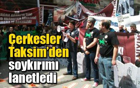 Çerkesler Taksim'den soykırımı lanetledi