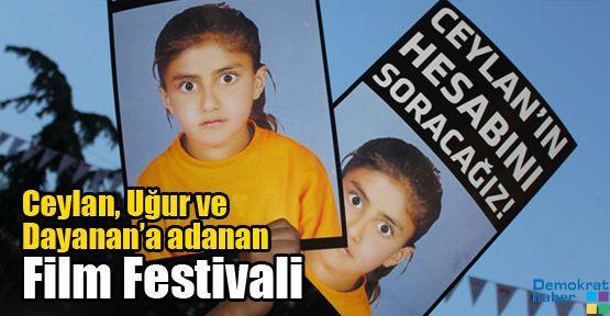 Ceylan, Uğur ve Dayanan'a adanan Film Festivali