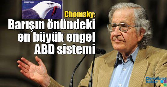 Chomsky: Barışın önündeki en büyük engel ABD sistemi