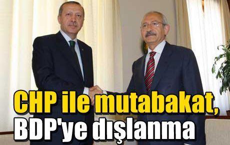CHP ile mutabakat, BDP'ye dışlanma