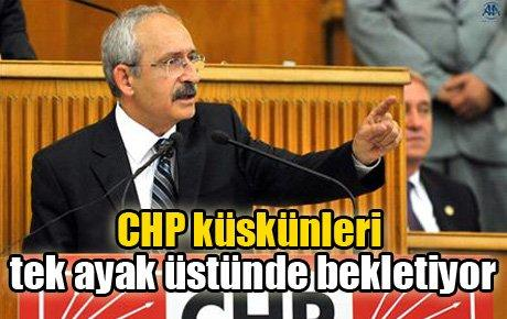 CHP küskünleri tek ayak üstünde bekletiyor