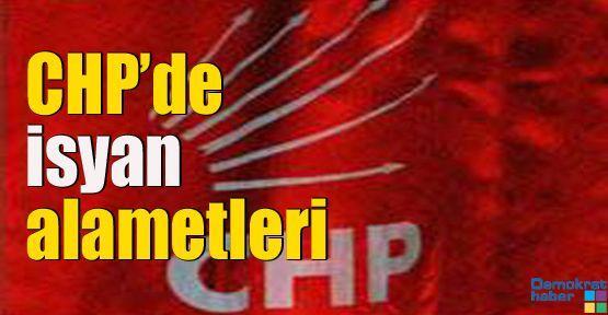 CHP'de isyan alametleri