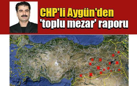 CHP'li Aygün'den 'toplu mezar' raporu