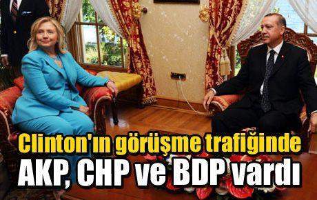 Clinton'ın görüşme trafiğinde AKP, CHP ve BDP vardı