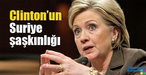Clinton'un Suriye şaşkınlığı