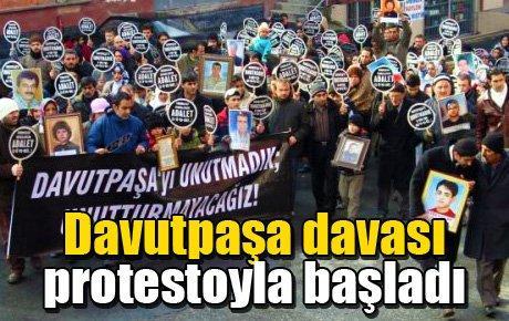 Davutpaşa davası protestoyla başladı