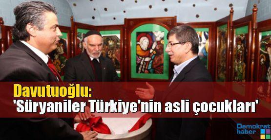 Davutuoğlu: 'Süryaniler Türkiye'nin asli çocukları'