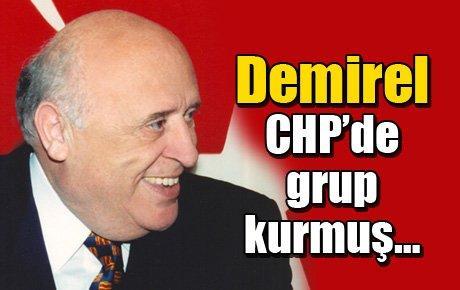Demirel CHP'de grup kurmuş…