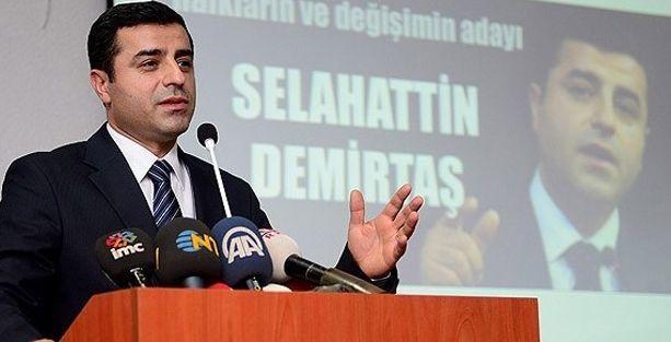 Demirtaş: IŞİD'den biri milletvekili olsa, Erdoğan onu baş tacı yapacak