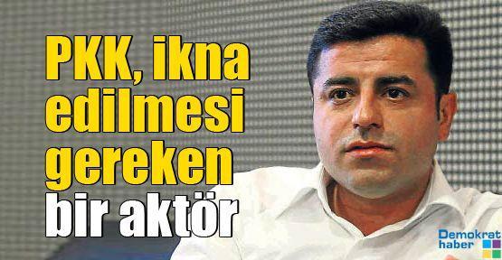 Demirtaş: PKK, ikna edilmesi gereken bir aktör