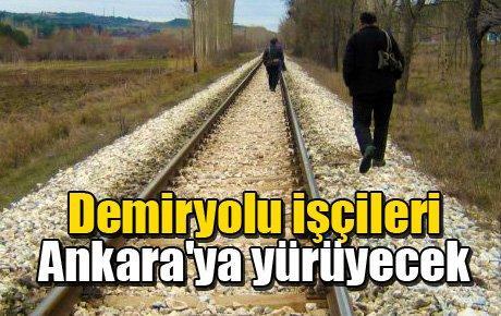 Demiryolu işçileri Ankara'ya yürüyecek