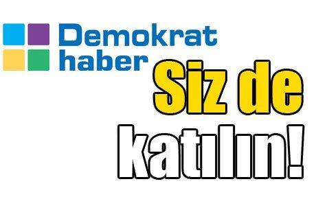 Demokrat Haber'de size de yer var!