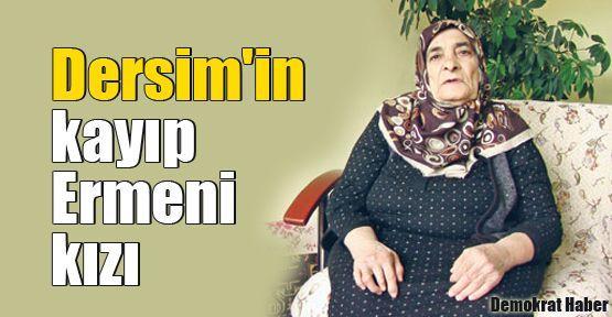Dersim'in kayıp Ermeni kızı