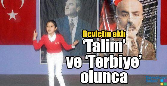 Devletin aklı 'Talim' ve 'Terbiye' olunca