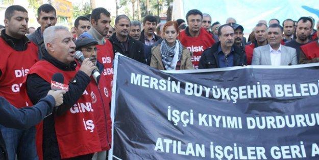 DİSK Genel-İş'ten işçi kıyımı yapan MHP'li Mersin Belediyesi'ne: Size belediyeyi dar ederiz!