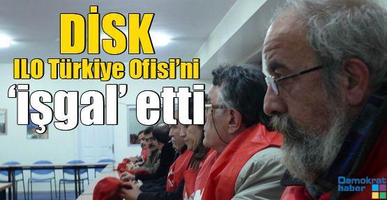 DİSK ILO Türkiye Ofisi'ni 'işgal' etti
