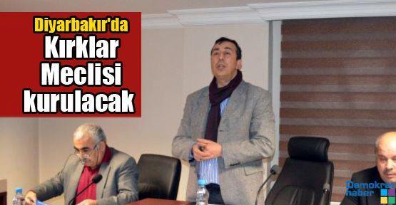 Diyarbakır'da Kırklar Meclisi kurulacak