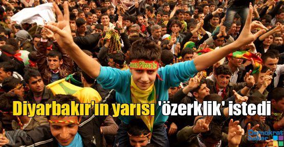 Diyarbakır'ın yarısı 'özerklik' istedi