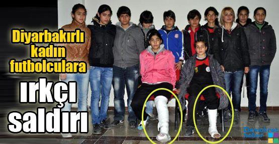 Diyarbakırlı kadın futbolculara ırkçı saldırı