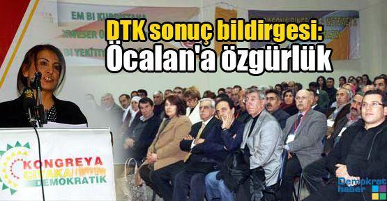 DTK sonuç bildirgesi: Öcalan'a özgürlük