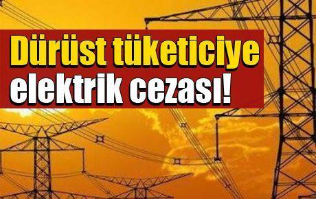 Dürüst tüketiciye elektrik cezası!