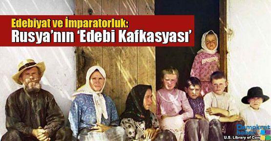 Edebiyat ve İmparatorluk: Rusya'nın 'Edebi Kafkasyası'