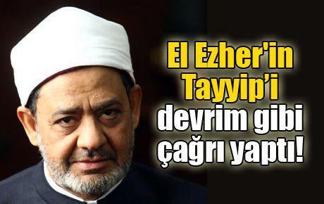 El Ezher'in Tayyip'inden devrim gibi çağrı