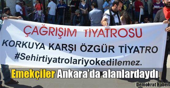Emekçiler Ankara'da alanlardaydı