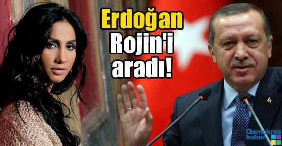Erdoğan Rojin'i aradı!