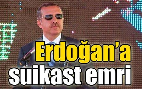 Erdoğan'a suikast emri