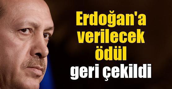 Erdoğan'a verilecek olan ödül geri çekildi