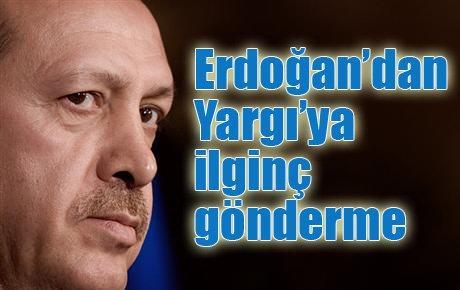 Erdoğan'dan Yargı'ya ilginç gönderme