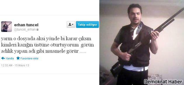 Erhan Tuncel'den şov ve tehdit
