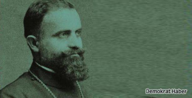 Ermeni bir ruhaninin gözünden aymazlıklarımız