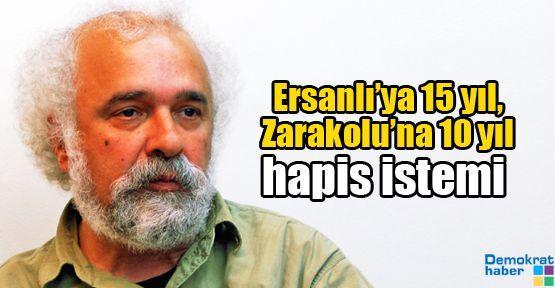 Ersanlı'ya 15 yıl, Zarakolu'na 10 yıl hapis istemi