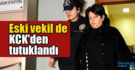 Eski vekil de KCK'den tutuklandı