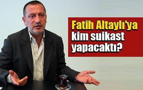 Fatih Altaylı'ya kim suikast yapacaktı?