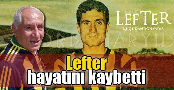 Fenerbahçeli Lefter hayatını kaybetti