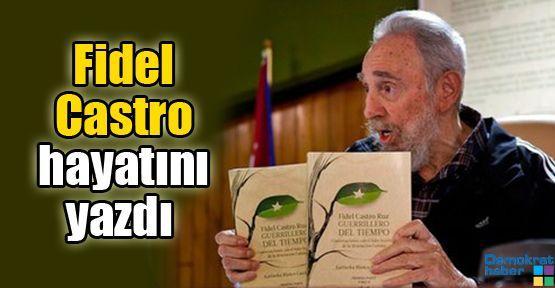 Fidel Castro hayatını yazdı