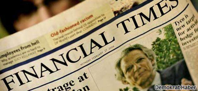 FT: Türkiye'de medyaya kısıtlama ekonomiyi gölgeliyor