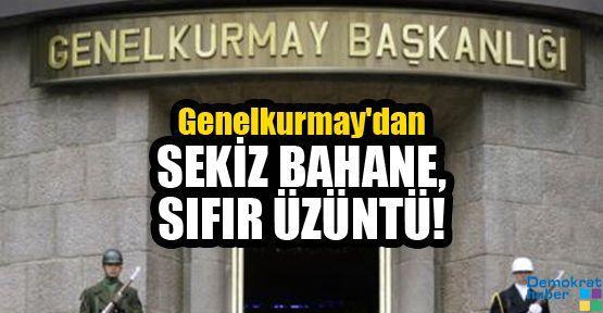 Genelkurmay'dan SEKİZ BAHANE, SIFIR ÜZÜNTÜ!