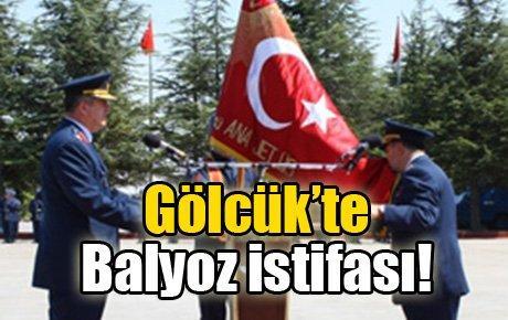 Gölcük'te Balyoz istifası!