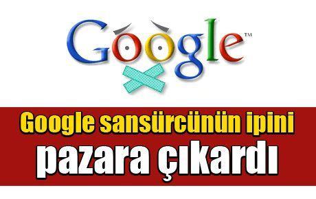 Google sansürcünün ipini pazara çıkardı
