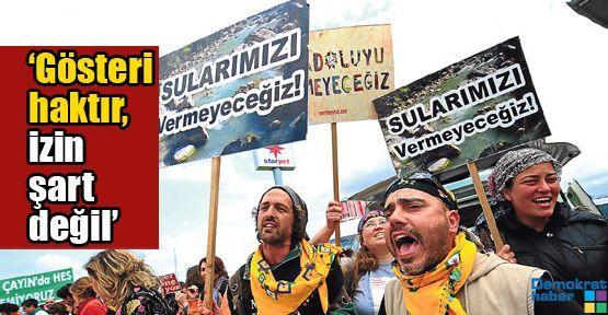 'Gösteri haktır, izin şart değil'